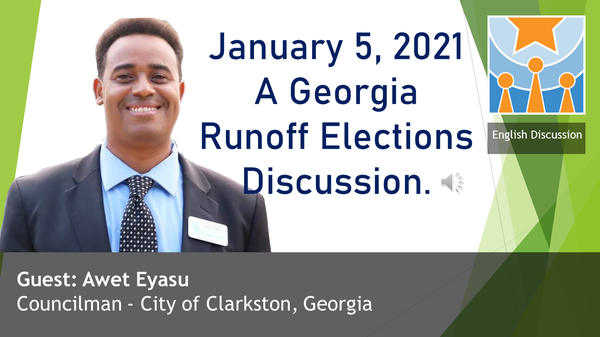 A Discussion of the Jan 5, 2021 Georgia Runoff Elections with Councilman Awet Eyasu of City of Clarkston