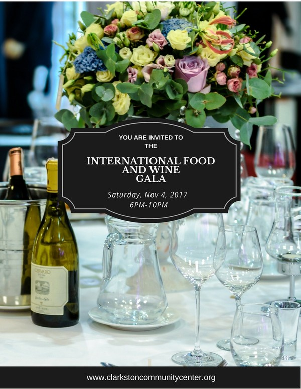 The Clarkston Community Center proudly brings to you our Second Annual International Food and Wine Gala 2017